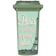 Paris Is Always A Good Idea Wheelie Bin Sticker Panel