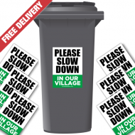 Please Slow Down In Our Village Speed Reduction Wheelie Bin Stickers