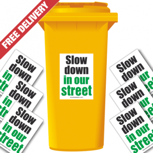 Slow Down In Our Street Speed Reduction Wheelie Bin Stickers